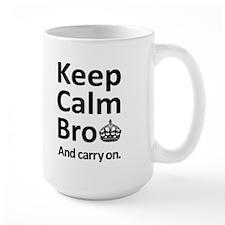 Keep Calm Bro and Carry On Mug
