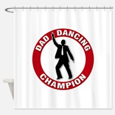 Dad Dancing Champion Shower Curtain