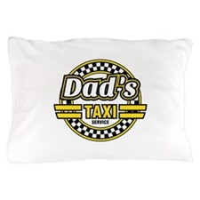 Dad's Taxi Service Pillow Case