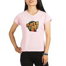 playsindirt.jpg Performance Dry T-Shirt