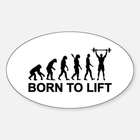 Evolution born to lift weightliftin Sticker (Oval)
