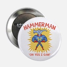 "Hammerman! 2.25"" Button (10 pack)"