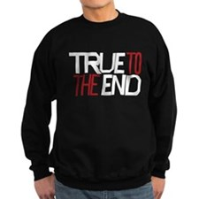 True To The End Sweatshirt