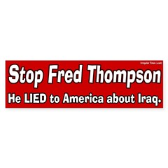 Stop Fred Thompson Lied bumper sticker