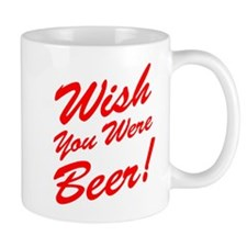 Wish You Were Beer! Mugs