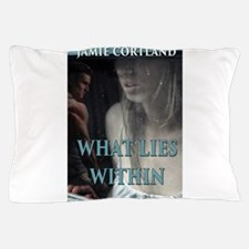 What Lies Within Pillow Case