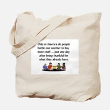 BLACK FRIDAY - Only in America do people Tote Bag