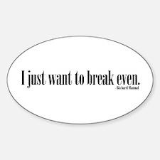 Break Even Oval Decal