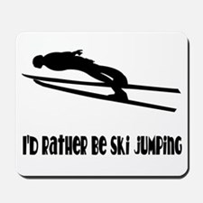 Rather Be Ski Jumping Mousepad