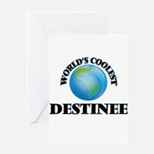 World's Coolest Destinee Greeting Cards