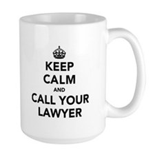 Keep Calm And Call Your Lawyer Mug
