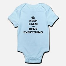 Keep Calm And Deny Everything Infant Bodysuit