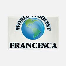 World's Coolest Francesca Magnets