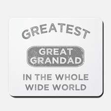 Greatest Great Grandad In The World Mousepad