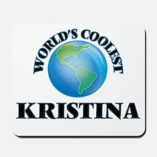 World's Coolest Kristina Mousepad