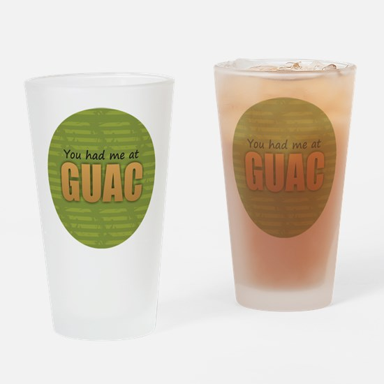 You Had Me at Guac Drinking Glass