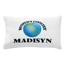 World's Coolest Madisyn Pillow Case