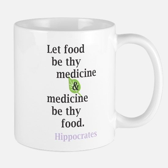 Let food be thy medicine Mugs