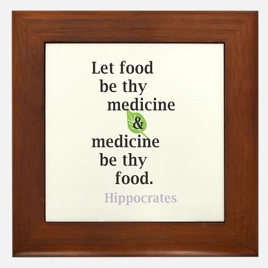 Let food be thy medicine Framed Tile