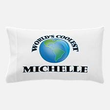 World's Coolest Michelle Pillow Case