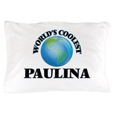 World's Coolest Paulina Pillow Case