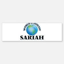 World's Coolest Sariah Bumper Bumper Bumper Sticker