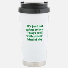 Plays Well With Others? Travel Mug