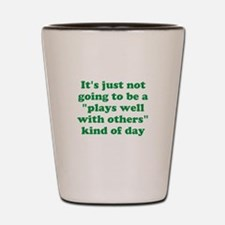 Plays Well With Others? Shot Glass