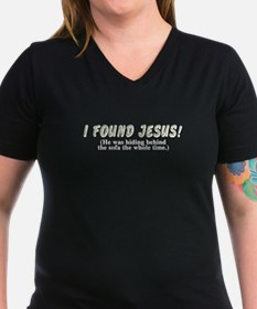 I found Jesus! - Shirt