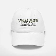 I found Jesus! - Baseball Baseball Cap