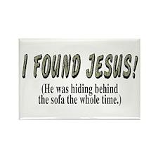 I found Jesus! - Rectangle Magnet