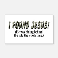 I found Jesus! - Rectangle Car Magnet