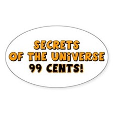 """Secrets Of The Universe: 99 Cents"" Oval Decal"