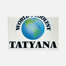World's Coolest Tatyana Magnets