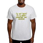 I'm not bald! - Light T-Shirt