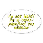 I'm not bald! - Sticker (Oval 10 pk)