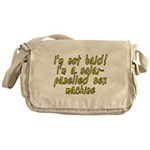 I'm not bald! - Messenger Bag