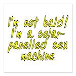 I'm not bald! - Square Car Magnet 3