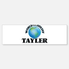 World's Coolest Tayler Bumper Bumper Bumper Sticker