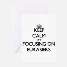 Keep calm by focusing on Eurasiers Greeting Cards