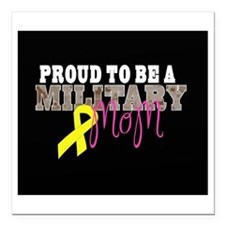 "Proud to Be Military Mom Square Car Magnet 3"" x 3"""