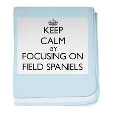 Keep calm by focusing on Field Spanie baby blanket