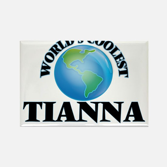 World's Coolest Tianna Magnets