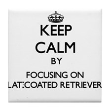 Keep calm by focusing on Flat-Coated Tile Coaster
