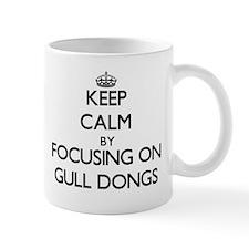 Keep calm by focusing on Gull Dongs Mugs
