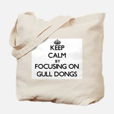 Keep calm by focusing on Gull Dongs Tote Bag