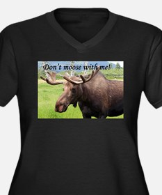 Don't moose with me! Plus Size T-Shirt