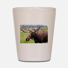 Don't moose with me! Alaskan moose Shot Glass