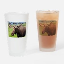 Don't moose with me! Alaskan moose Drinking Glass