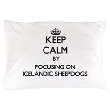 Keep calm by focusing on Icelandic She Pillow Case